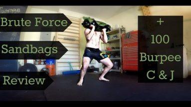 Brute Force Sandbags Review + 100 Burpee C&J's