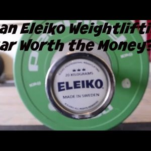Is an Eleiko Weightlifting Bar Worth the Money?
