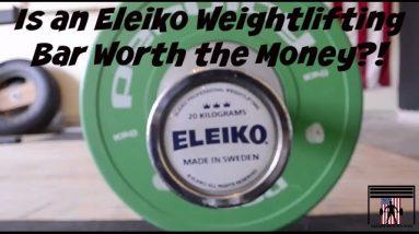 Is an Eleiko Weightlifting Bar Worth the Money?