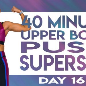 40 Minute Upper Body Push Superset Workout | TRANSCEND - Day 16