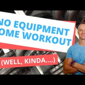 Home Workout With No Equipment (Kinda!)