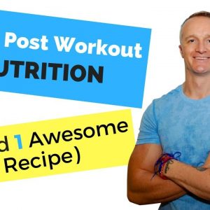 Pre & Post Workout Nutrition (...And 1 Awesome Recipe)