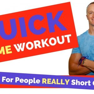 Quick Home Workout ...For People Really Short On Time