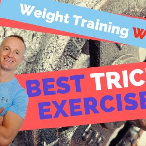 Weight Training Workout : Best Triceps Exercises