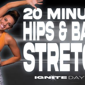20 Minute Hips and Back Stretch | IGNITE - Day 28