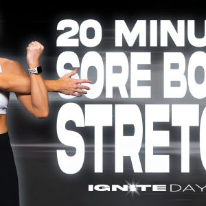 20 Minute Stretch for Sore Muscles | IGNITE - Day 7