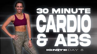 30 Minute Cardio and Abs Workout   IGNITE - Day 8