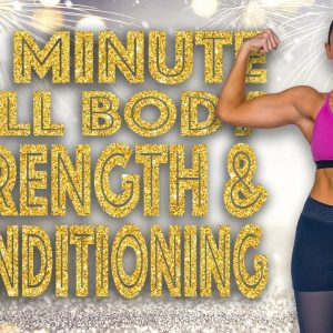 30 Minute Full Body Strength & Conditioning Workout