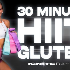 30 Minute HIIT Glutes Workout | IGNITE - Day 26