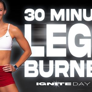 30 Minute Legs Burnout Workout | IGNITE - Day 23