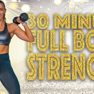 30 Minute NEW YEAR Full Body Strength Workout!