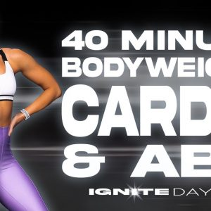 40 Minute Bodyweight Cardio and Abs Workout | IGNITE - Day 2