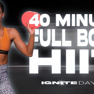 40 Minute Full Body HIIT Workout | IGNITE - Day 27