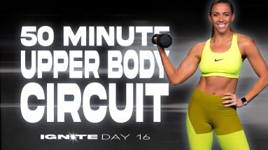 50 Minute Upper Body Circuit Workout | IGNITE - Day 16