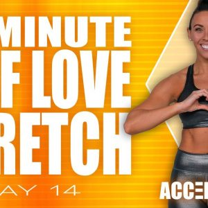 20 Minute Self Love Stretch | ACCELERATE - Day 14