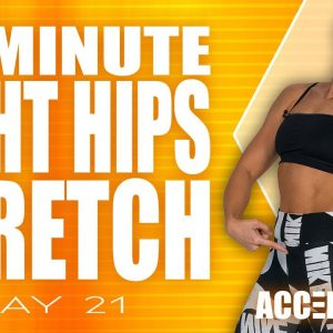 20 Minute Tight Hips Stretch | ACCELERATE - Day 21