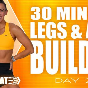 30 Minute Legs and Abs Builder Workout | ACCELERATE - Day 2