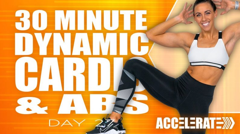 30 Minute No Equipment Cardio and Abs Workout | ACCELERATE - Day 27