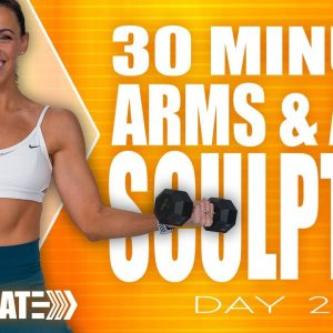 30 Minute Sculpted Arms and Abs Workout | ACCELERATE - Day 20