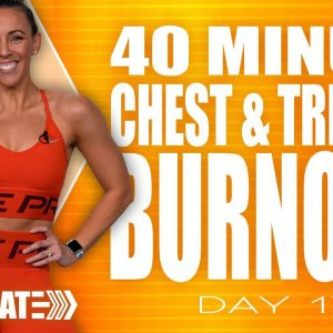 40 Minute Chest and Triceps Burnout Workout | ACCELERATE - Day 17