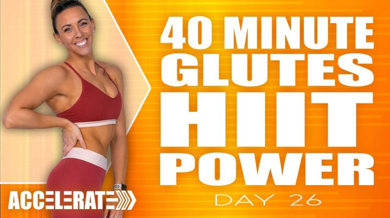 40 Minute Glutes HIIT Power Workout | ACCELERATE - Day 26