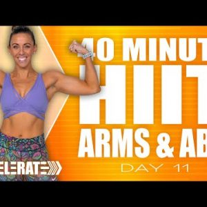 40 Minute HIIT Arms and Abs Workout | ACCELERATE - Day 11