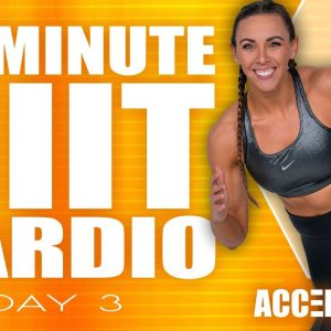 40 Minute HIIT Cardio Workout | NO Equipment Needed! | ACCELERATE - Day 3