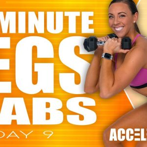 45 Minute Legs and Abs Workout | ACCELERATE - Day 9