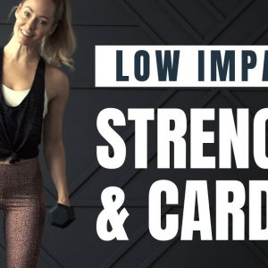 Low Impact // STRENGTH & CARDIO Workout