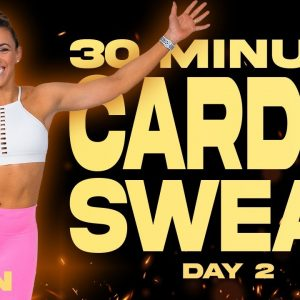 30 Minute Cardio Sweat Workout | BURN - Day 2