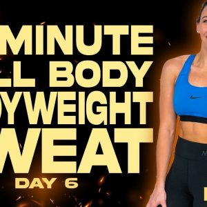 30 Minute Full Body Bodyweight Sweat Workout | BURN - Day 6