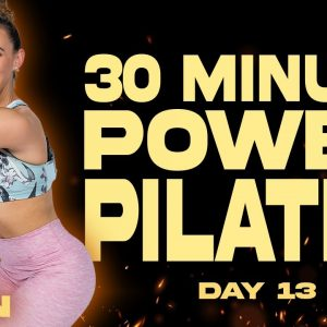 30 Minute Power Pilates Workout | BURN - Day 13
