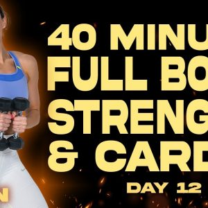 40 Minute Full Body Strength & Cardio Workout BURN - Day 12