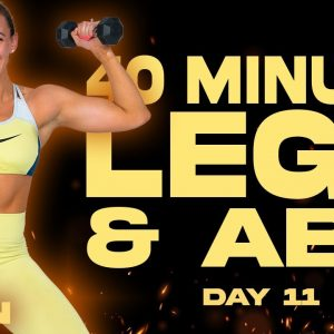 40 Minute Legs and Abs Workout | BURN - Day 11