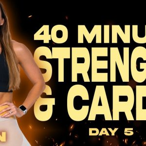 40 Minute Strength and Cardio Workout | BURN - Day 5