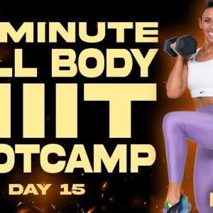 45 Minute Full Body HIIT Bootcamp Workout | BURN - Day 15