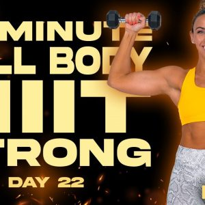 45 Minute HIIT Full Body Strong Workout | BURN - Day 22