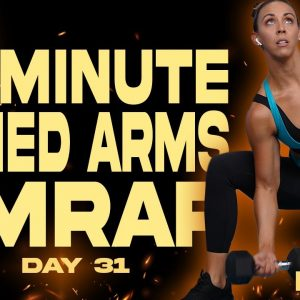 45 Minute Toned Arms AMRAP Workout | BURN - Day 31
