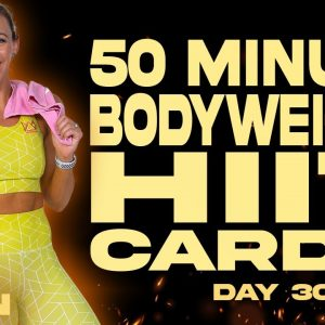 50 Minute Bodyweight HIIT Cardio Workout | BURN - Day 30