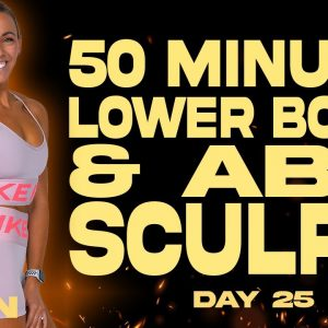 50 Minute Lower Body and Abs Sculpt Workout | BURN - Day 25