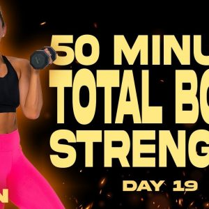 50 Minute Total Body Strength Workout | BURN - Day 19