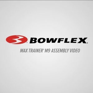 Bowflex® Assembly | Max Trainer M9
