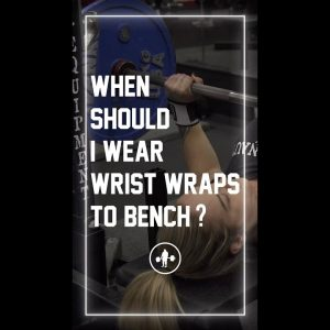 Should I Wear Wrist Wraps to Bench?