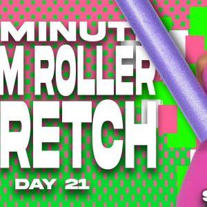 20 Minute Foam Roller Stretch  | SHRED - DAY 21