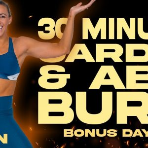 30 Minute Cardio and Abs Burn Workout | BURN BONUS 3