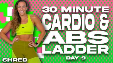 30 Minute Cardio and Abs Ladder Workout   SHRED - DAY 9