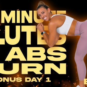 30 Minute Glutes and Abs Burn Workout | BURN - Bonus Day 1