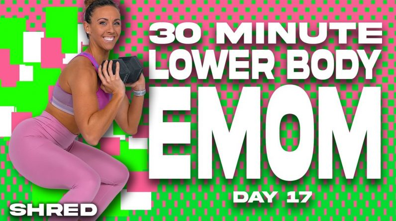 30 Minute Lower Body EMOM Workout | SHRED - DAY 17