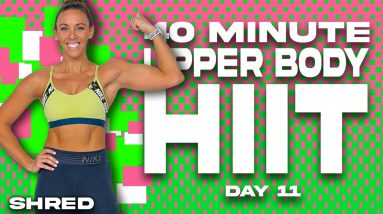 40 Minute Upper Body HIIT Workout | SHRED - Day 11