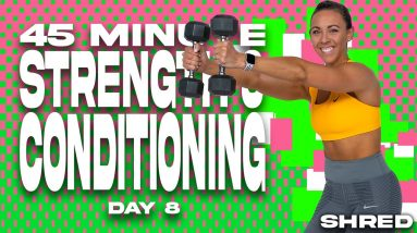 45 Minute Strength and Conditioning Workout   SHRED - DAY 8
